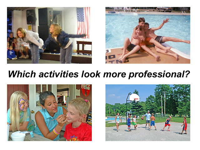 Which activities look more professional?